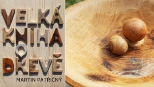 Tip na dárek: Velká kniha o dřevě (Foto: Martin Patřičný)