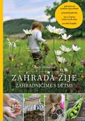 Anita Blahušová: Zahrada žije, vydalo nakladatelství SmartPress, www.smartpress.cz, cena 399Kč