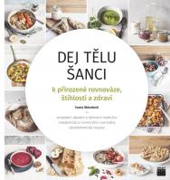 Kniha: Dej tělu šanci, vydává Smart Press